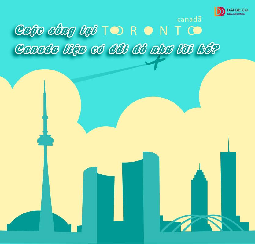 Chắc hẳn ai đang dành nhiều tình cảm cho vùng đất Toronto xa hoa, lộng lẫy cũng có phần e ngại bởi mức sống cao và chi phí đắt đỏ. Vậy Toronto đắt đến như thế nào? DDC đã tổng hợp các thông tin cần thiết để bạn có thể hiểu hơn và nó sẽ trở thành một hành trang bổ ích cho con đường sau này!